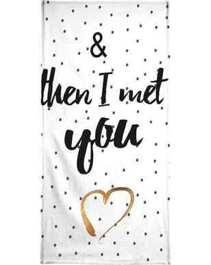 Met You Bath Towel