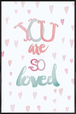 You Are So Loved Framed Poster