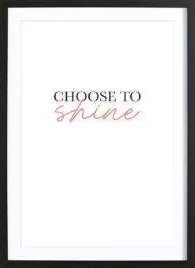 Choose To Shine Framed Print