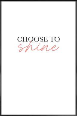 Choose To Shine Framed Poster