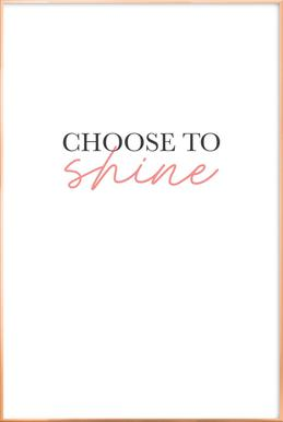 Choose To Shine Poster in Aluminium Frame
