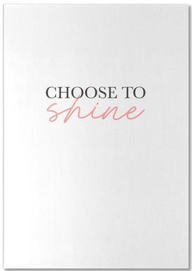 Choose To Shine -Notizblock