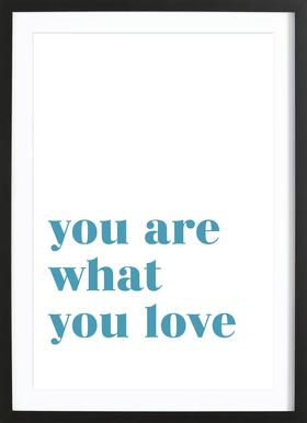 You Are What You Love -Bild mit Holzrahmen