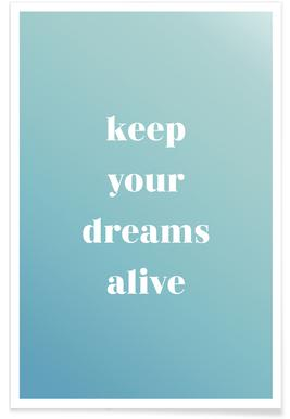 Keep Your Dreams Alive -Poster