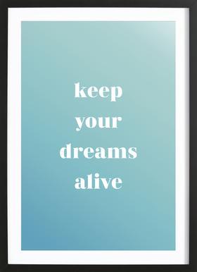 Keep Your Dreams Alive -Bild mit Holzrahmen