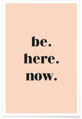 Be Here Now -Poster