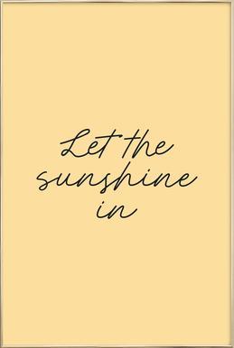 Let The Sunshine In -Poster im Alurahmen