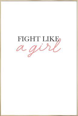Fight Like A Girl -Poster im Alurahmen