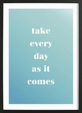 Take Every Day -Bild mit Holzrahmen