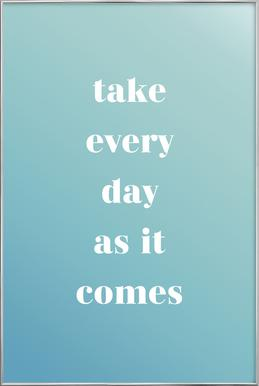 Take Every Day Poster in Aluminium Frame