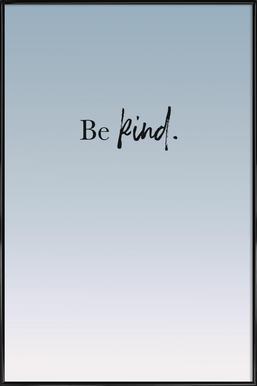 Be Kind Framed Poster