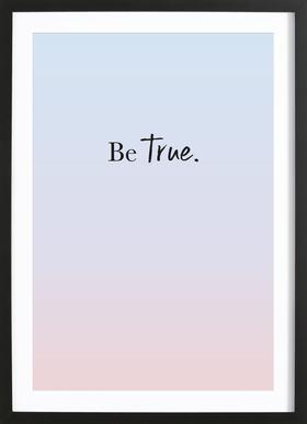 Be True -Bild mit Holzrahmen