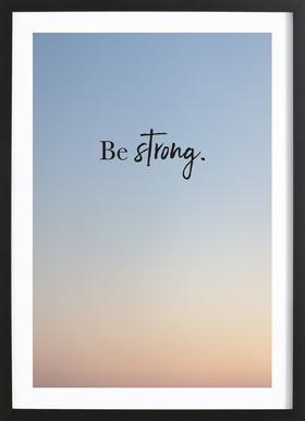 Be Strong -Bild mit Holzrahmen