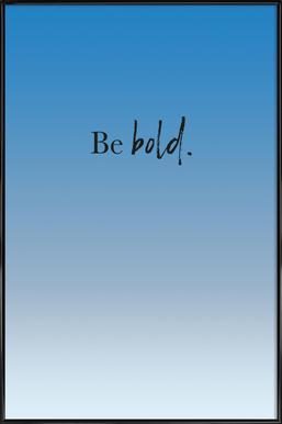 Be Bold -Bild mit Kunststoffrahmen