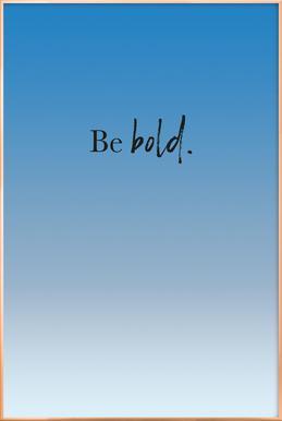 Be Bold affiche sous cadre en aluminium