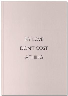 My Love Don't Cost a Thing Notebook