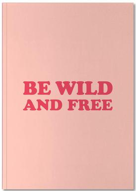 Be Wild and Free - Pink Notebook