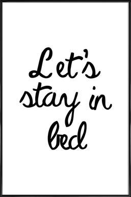 Let's Stay In Bed Framed Poster