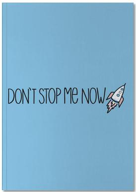 Don't Stop Me Now Notebook