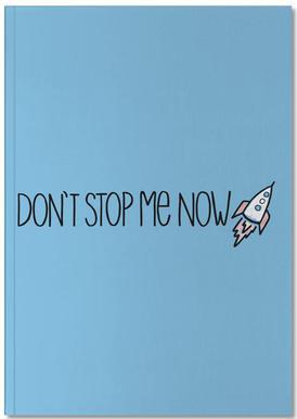 Don't Stop Me Now -Notizheft