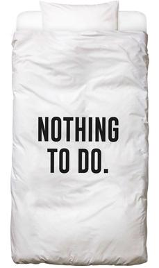 Nothing to Do Linge de lit