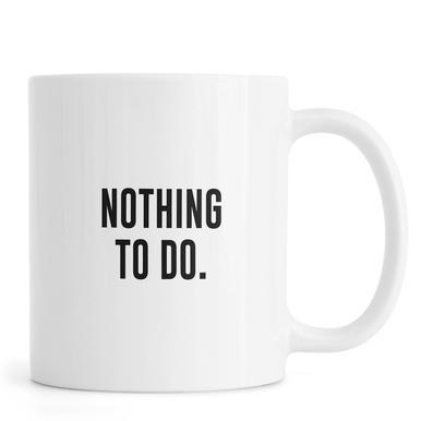 Nothing to Do Mug