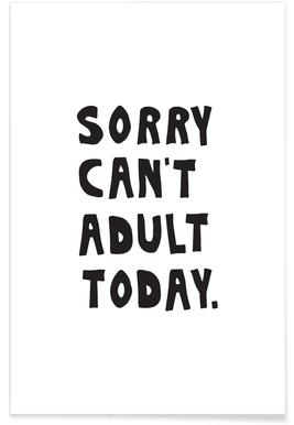 Sorry Can't Adult Today Poster