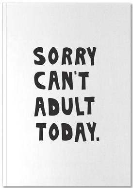 Sorry Can't Adult Today Notebook