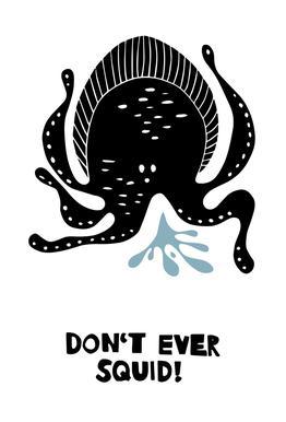 Don't Ever Squid! acrylglas print