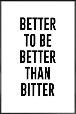 Be Better Framed Poster