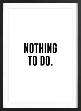 Nothing to Do Framed Print