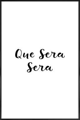 Que Sera, Sera Framed Poster