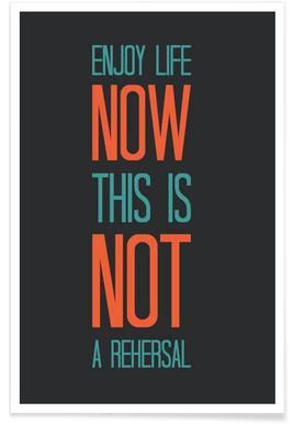 Enjoy Life Now Poster Poster