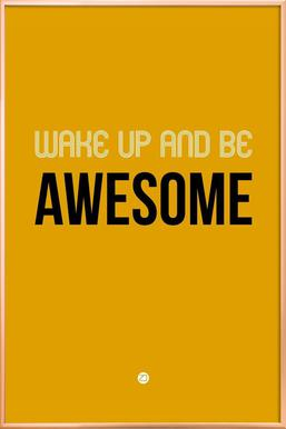 Wake Up and Be Awesome Poster Yellow poster in aluminium lijst