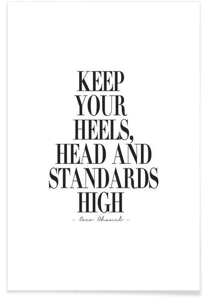 Keep Your Heels, Head & Standards High Poster   JUNIQE