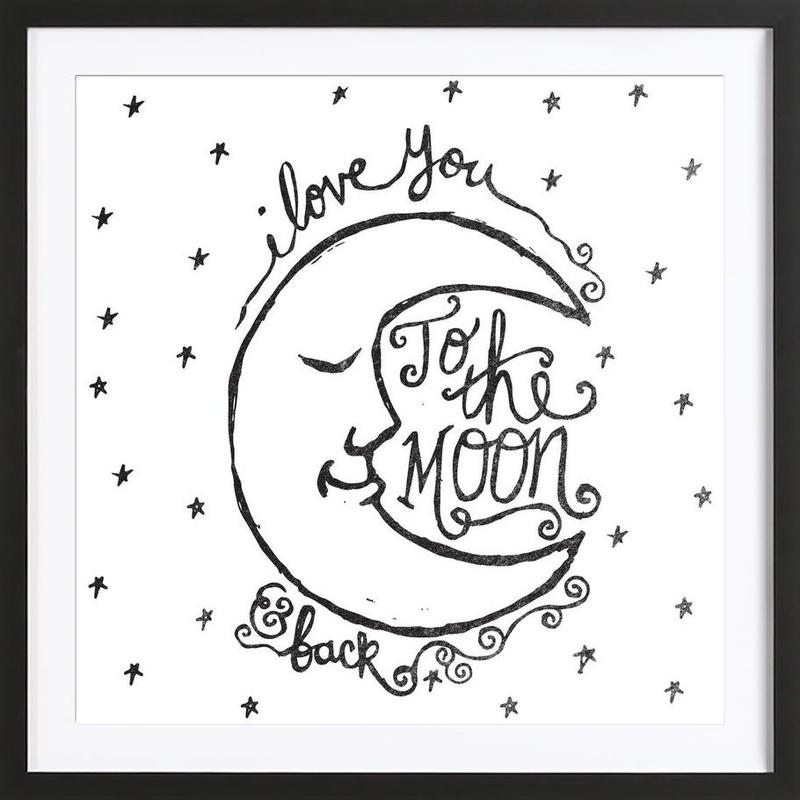 I Love You To The Moon Back As Poster In Wooden Frame Juniqe