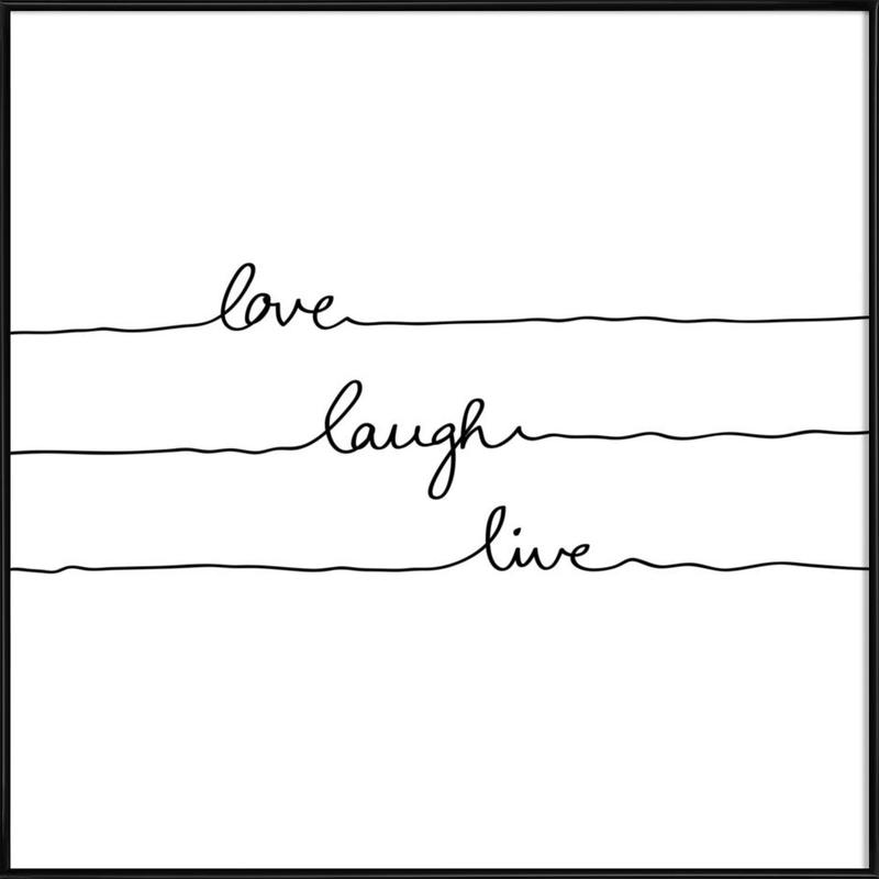 Love Laugh Live as Poster in Standard Frame by Mareike Böhmer | JUNIQE