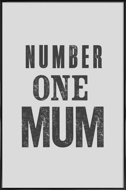 Number One Mum as Poster in Standard Frame | JUNIQE