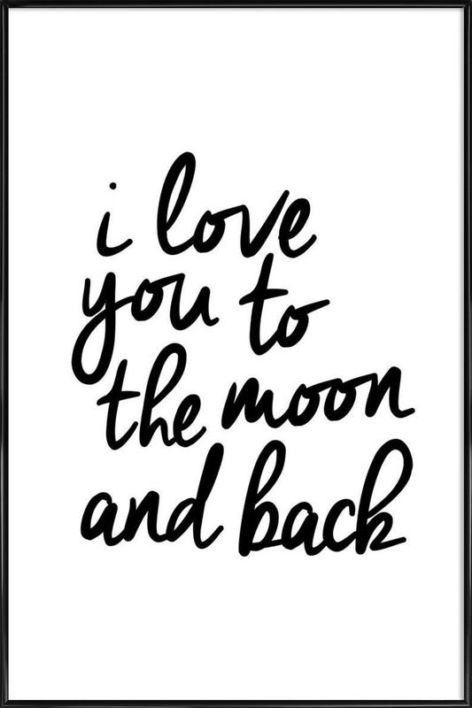 I Love You To The Moon And Back As Poster In Standard Frame Juniqe Uk