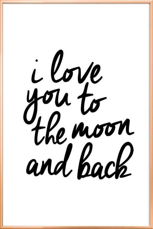 I Love You to the Moon and Back as Poster in Aluminium Frame   JUNIQE UK