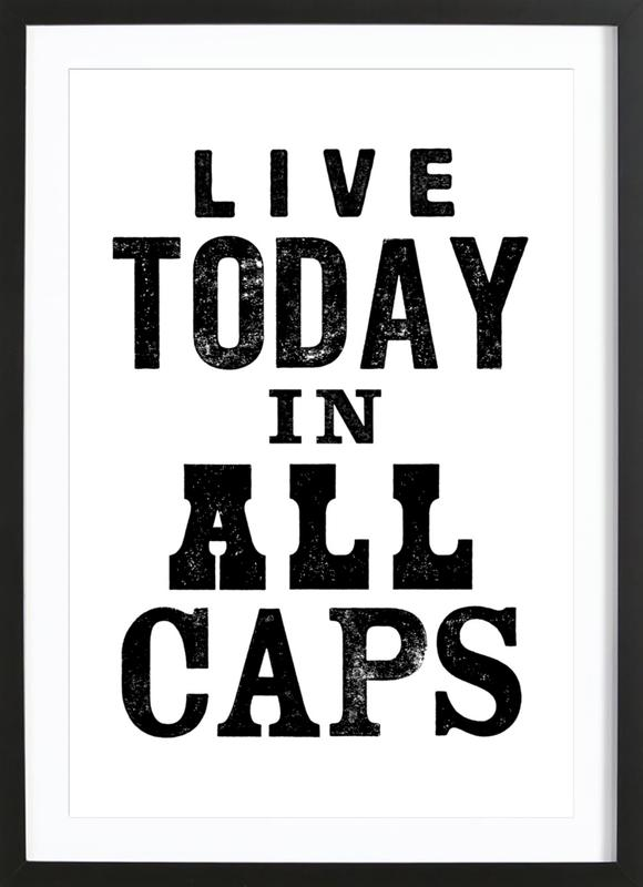 Live Today as Poster in Wooden Frame by THE MOTIVATED TYPE | JUNIQE