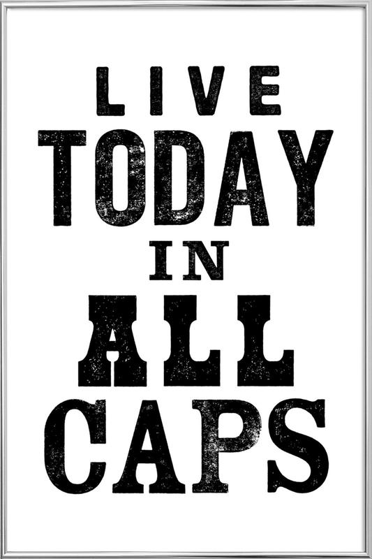 Live Today as Poster in Aluminium Frame by THE MOTIVATED TYPE | JUNIQE