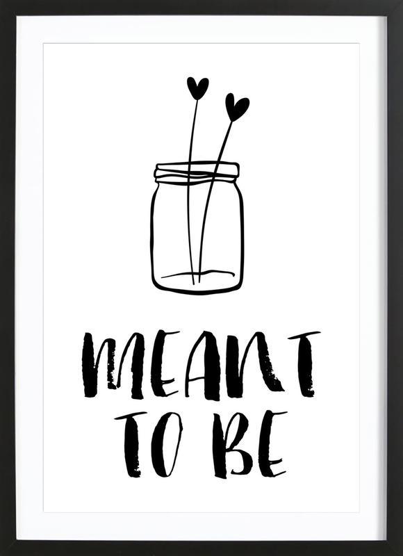 Meant To Be as Poster in Wooden Frame by THE MOTIVATED TYPE   JUNIQE