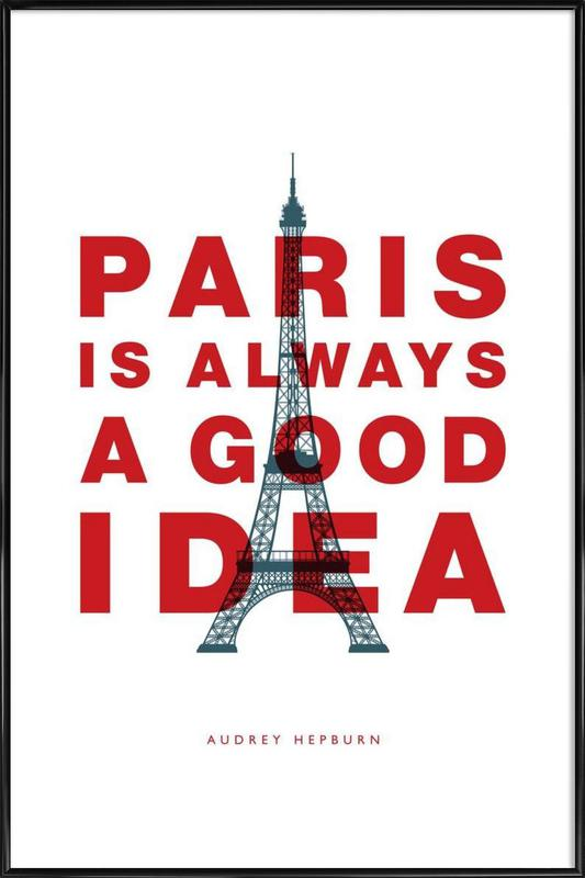 Paris Is Always A Good Idea As Poster In Standard Frame Juniqe