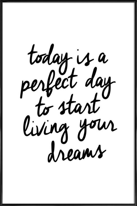 Today Is A Perfect Day Als Poster In Kunststof Lijst Juniqe