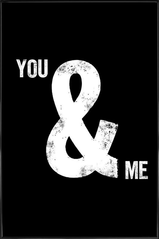 You And Me As Poster In Standard Frame By The Motivated Type Juniqe