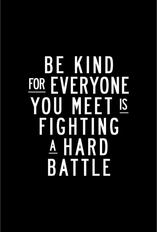 be kind for everyone you meet is fighting a hard battle translation