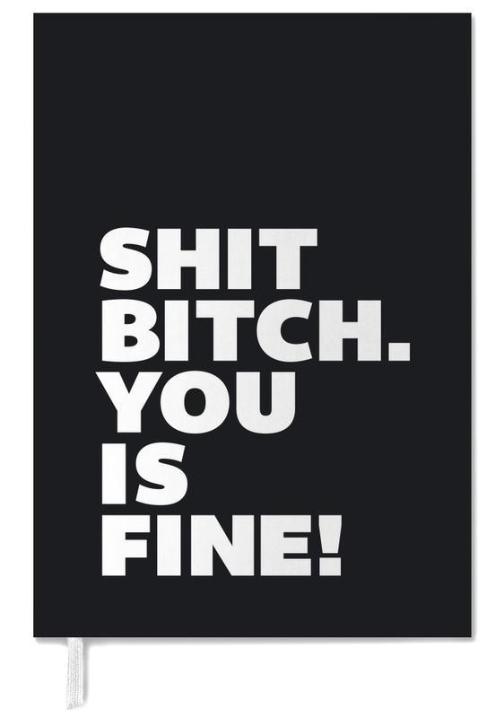 Shit bitch you