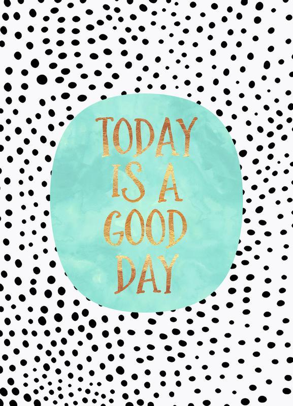 Today Is A Good Day Als Canvas Print Juniqe
