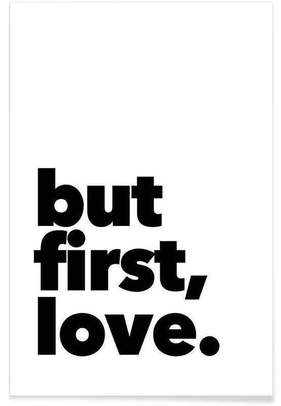 first love als premium poster von mottos by sinan saydik juniqe. Black Bedroom Furniture Sets. Home Design Ideas